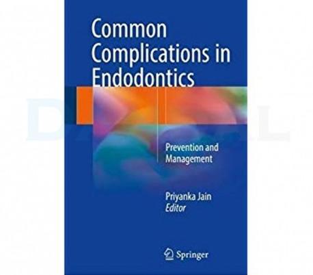 Common Complications in Endodontics 2018 Edition